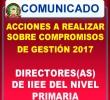 COMUNICADO SOBRE ACCIONES DE LOS COMPROMISOS DE GESTIÓN 2017 -DIRECTORES DE IIEE DEL NIVEL PRIMARIA.