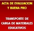 ACTA DE EVALUACION Y OTORGAMIENTO DE BUENA PRO SERVICIO DE TRANSPORTE DE CARGA DE MATERIALES EDUCATIVOS