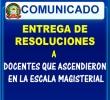 CEREMONIA DE ENTREGA DE RESOLUCIONES A DOCENTES QUE ASCENDIERON EN NIVEL MAGISTERIAL.