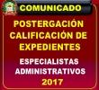POSTERGACIÓN DE LA CALIFICACIÓN DE EXPEDIENTES DE LA CONVOCATORIA PARA ESPECIALISTAS ADMINISTRATIVOS- 2017.
