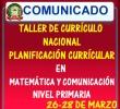 TALLER  EN  LA  GESTIÓN   DEL CURRÍCULO NACIONAL -  PLANIFICACIÓN CURRICULAR EN EL ÁREA DE  COMUNICACIÓN  Y MATEMÁTICA   DEL  NIVEL  PRIMARIA