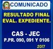RESULTADOS FINALES DE EVALUACIÓN DE EXPEDIENTES CAS - JEC Y PROGRAMAS PRESUPUESTALES 090, 091, 0106- 2017