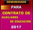 COMUNICADO - CONVOCATORIA PARA CONTRATO DE AUXILIARES DE EDUCACIÓN 2017.