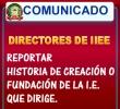 DIRECTORES DE IIEE ENVIAR RESEÑA HISTÓRICA DE CREACIÓN O FUNDACIÓN DE LA I.E. QUE DIRIGE.