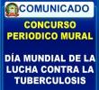 CONVOCATORIA A  IIEE  PARA PARTICIPAR DEL CONCURSO DE PERIODICO MURAL POR EL DIA MUNDIAL DE LA LUCHA CONTRA LA TUBERCULOSIS