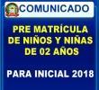 DIRECTORES DE IIEE DEL NIVEL INICIAL DEBERÁN PRESENTAR PRE NÓMINA DE NIÑOS(AS) DE 03 AÑOS AL 31 DE MARZO DE 2018
