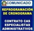 REPROGRAMACIÓN DE ETAPA DE CALIFICACIÓN DE EXPEDIENTES PARA CONTRATO CAS -ESPECIALISTAS ADMINISTRATIVOS.